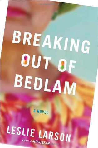 Breaking out of Bedlam by Leslie Larson - Book Cover