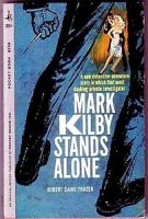 Mark Kilby Stands Alone