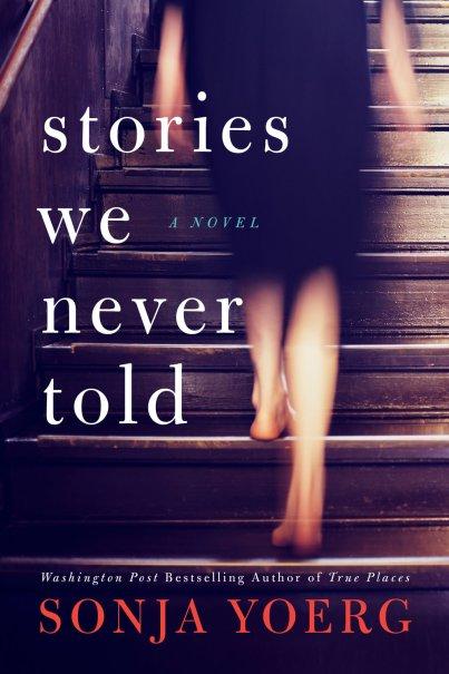 Yoerg-Stories_We_Never_Told-28472-PB-FT-v4