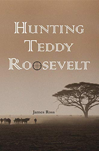 Hunting Teddy Roosevelt Book Cover