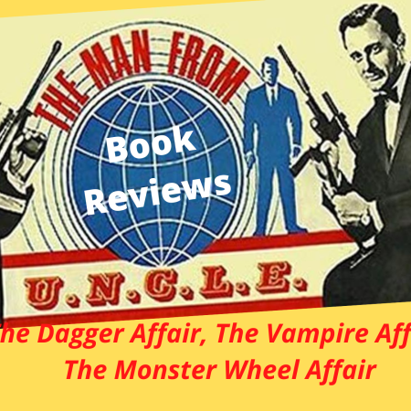 The Dagger Affair, The Vampire Affair, The Monster Wheel Affair